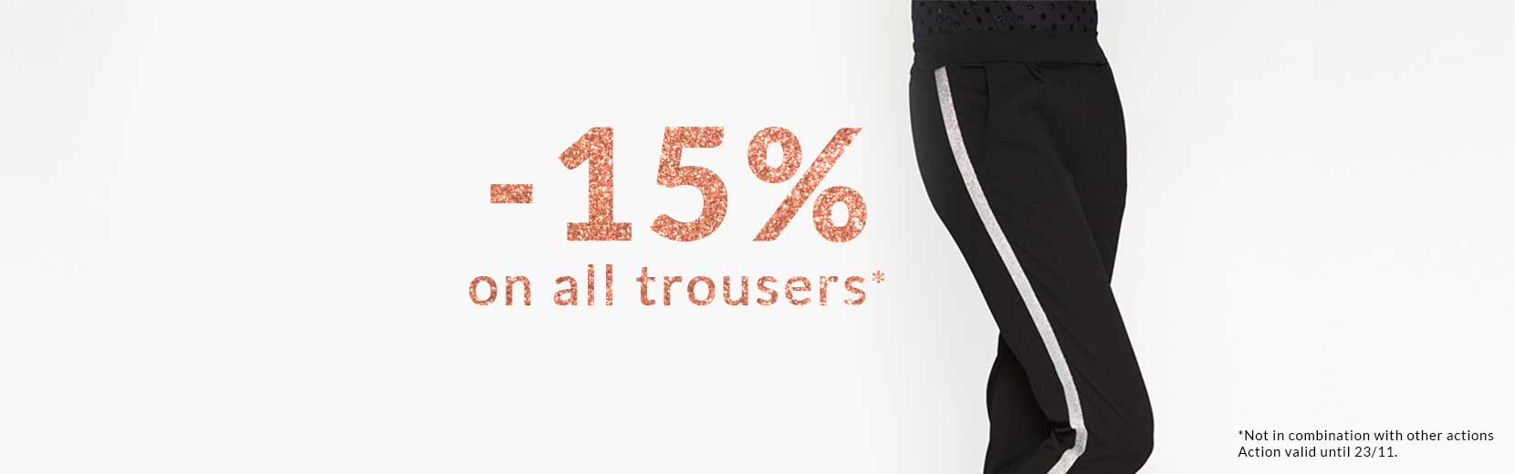 Promo on all trousers